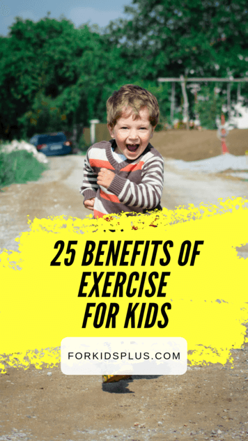 25 BENEFITS OF EXERCISE FOR KIDS
